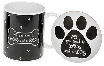 Dog Lover Mug & Coaster - All You Need Is Love And A Dog