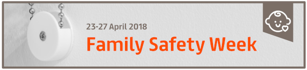 Family Safety Week 2018: Take Extra Steps...