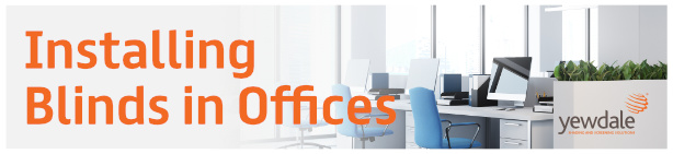 Considerations For Installing Blinds in Offices