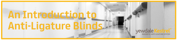 Anti-Ligature Blinds – An Introduction