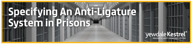 Anti-Ligature in Prisons